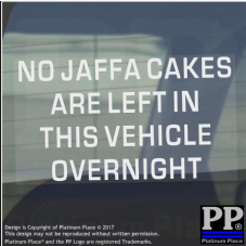 1 x No Jaffa Cakes are left in this vehicle overnight-Car Window Sticker-Self Adhesive Vinyl Sign